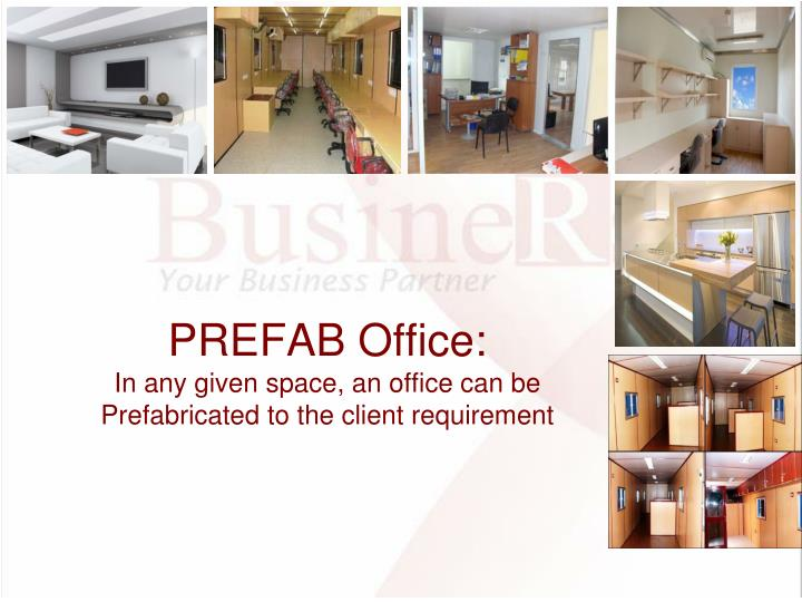 Prefab office in any given space an office can be prefabricated to the client requirement