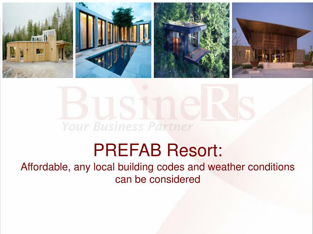 PREFAB Resort: