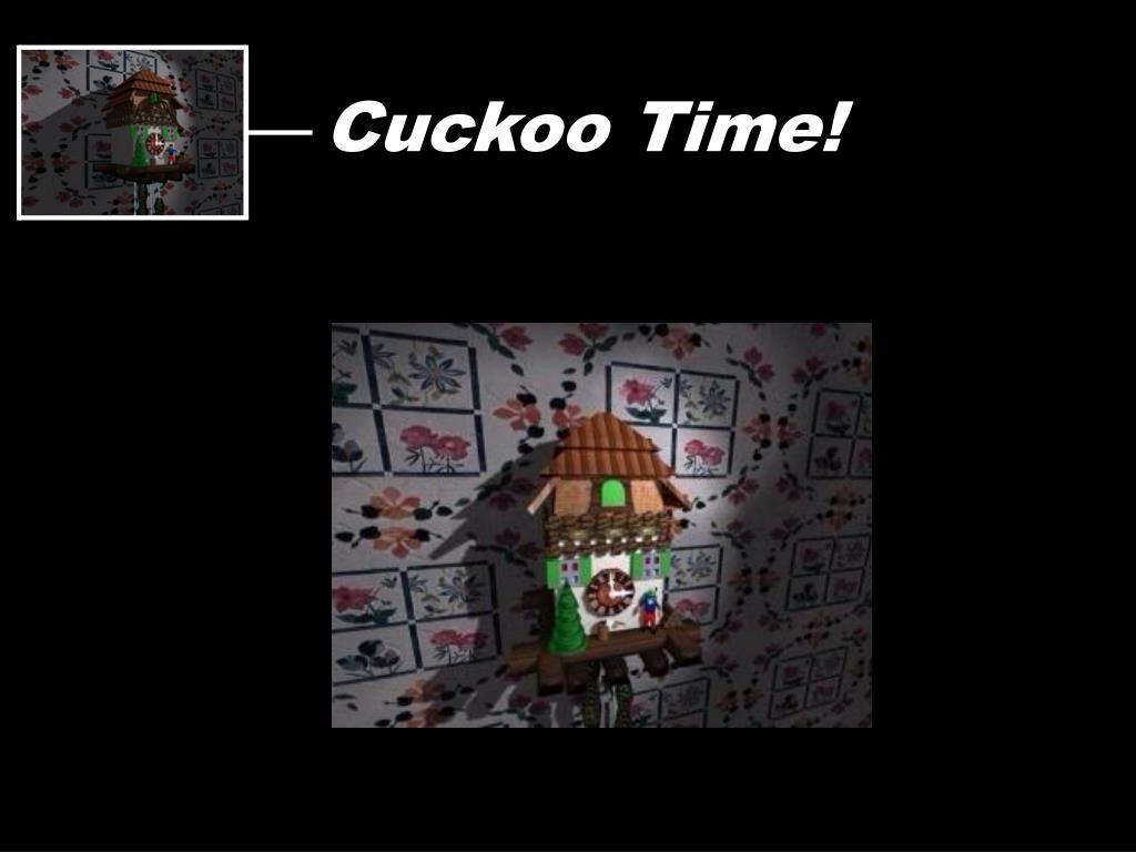 Cuckoo Time!