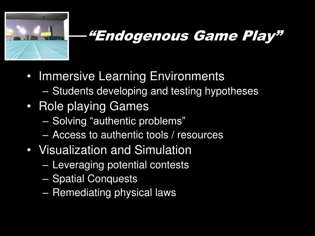 """""""Endogenous Game Play"""""""