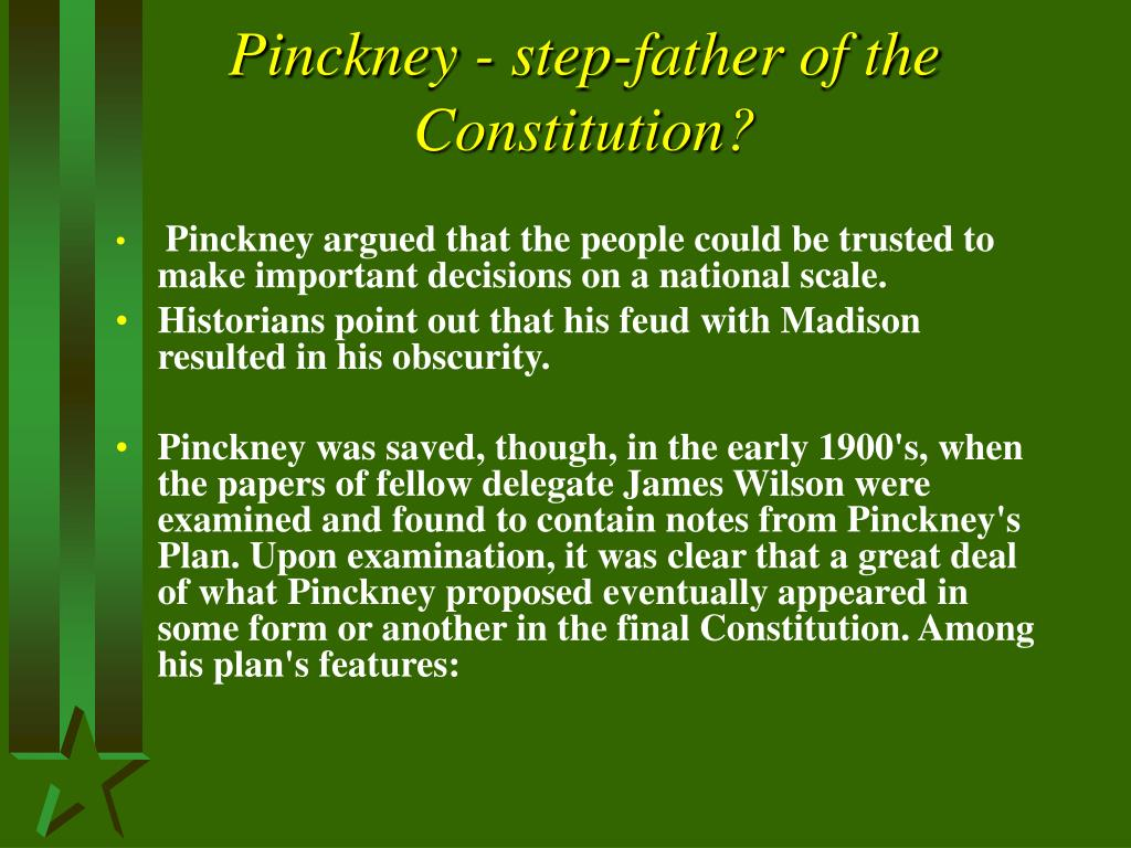 Pinckney - step-father of the Constitution?