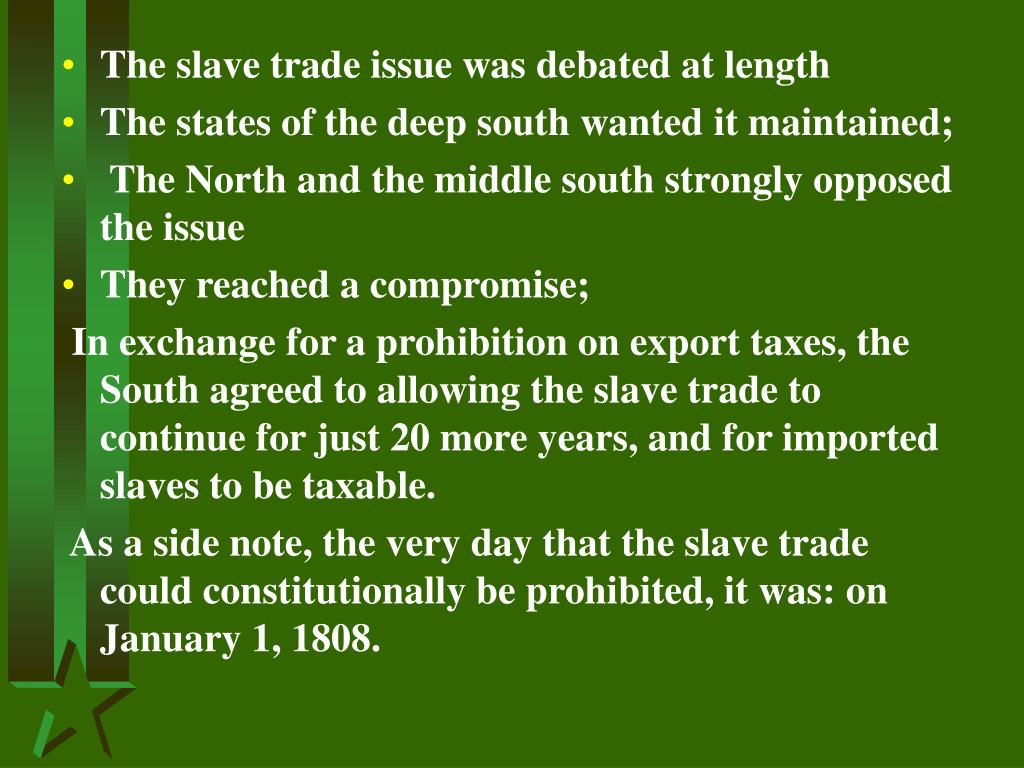The slave trade issue was debated at length