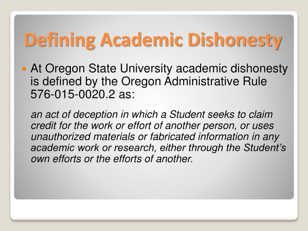 At Oregon State University academic dishonesty is defined by the Oregon Administrative
