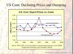 us corn declining prices and dumping