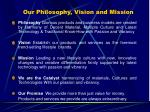 our philosophy vision and mission