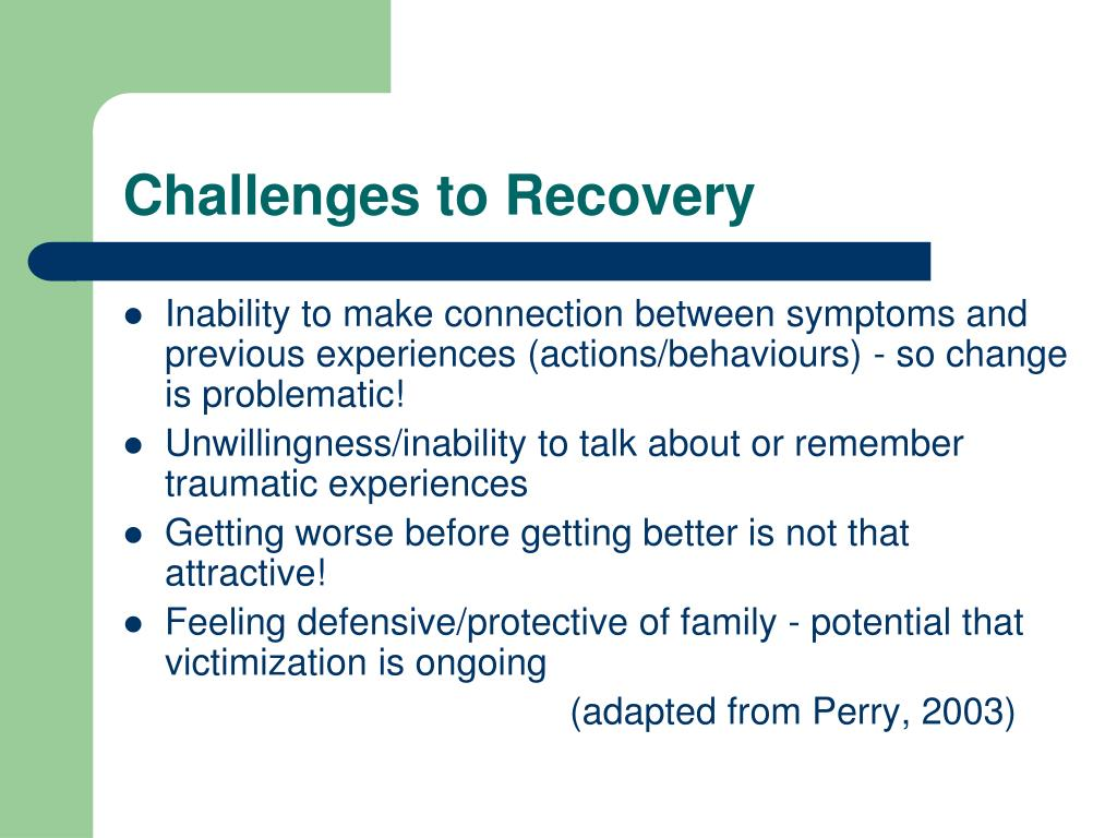 Challenges to Recovery