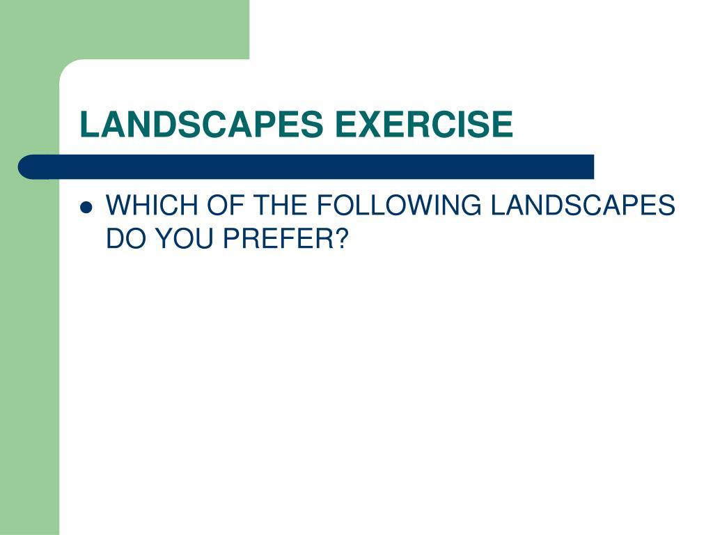 LANDSCAPES EXERCISE
