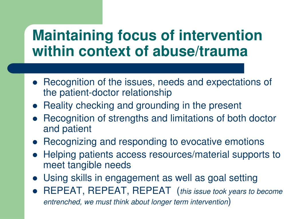 Maintaining focus of intervention within context of abuse/trauma