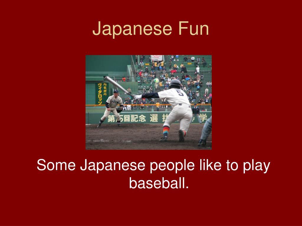 Japanese Fun