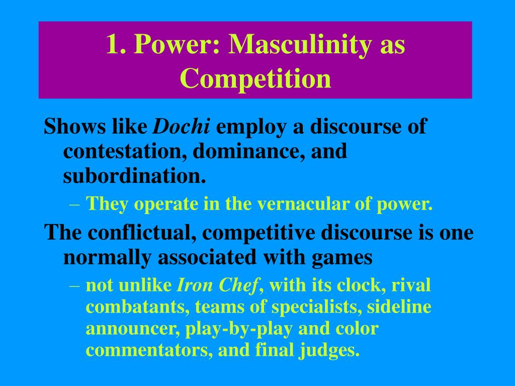1. Power: Masculinity as Competition