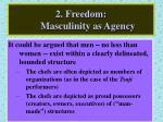 2 freedom masculinity as agency