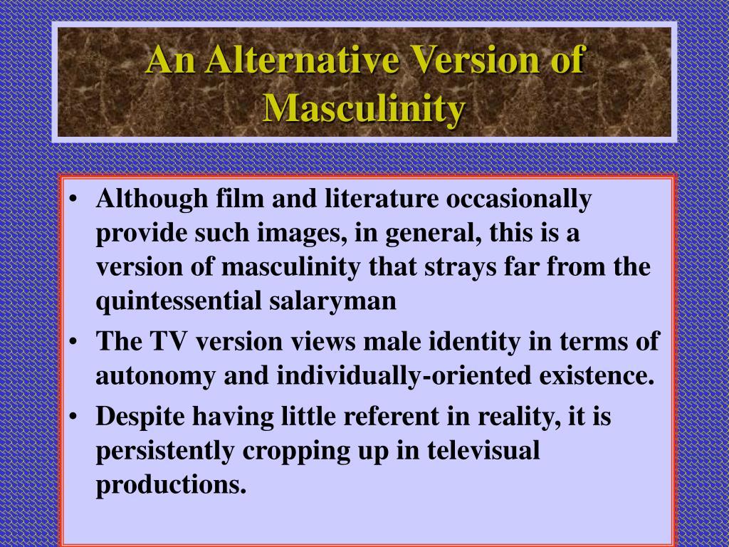 An Alternative Version of Masculinity