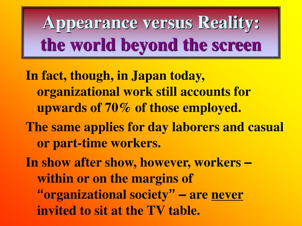 Appearance versus Reality: