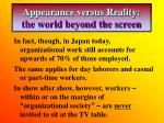 appearance versus reality the world beyond the screen