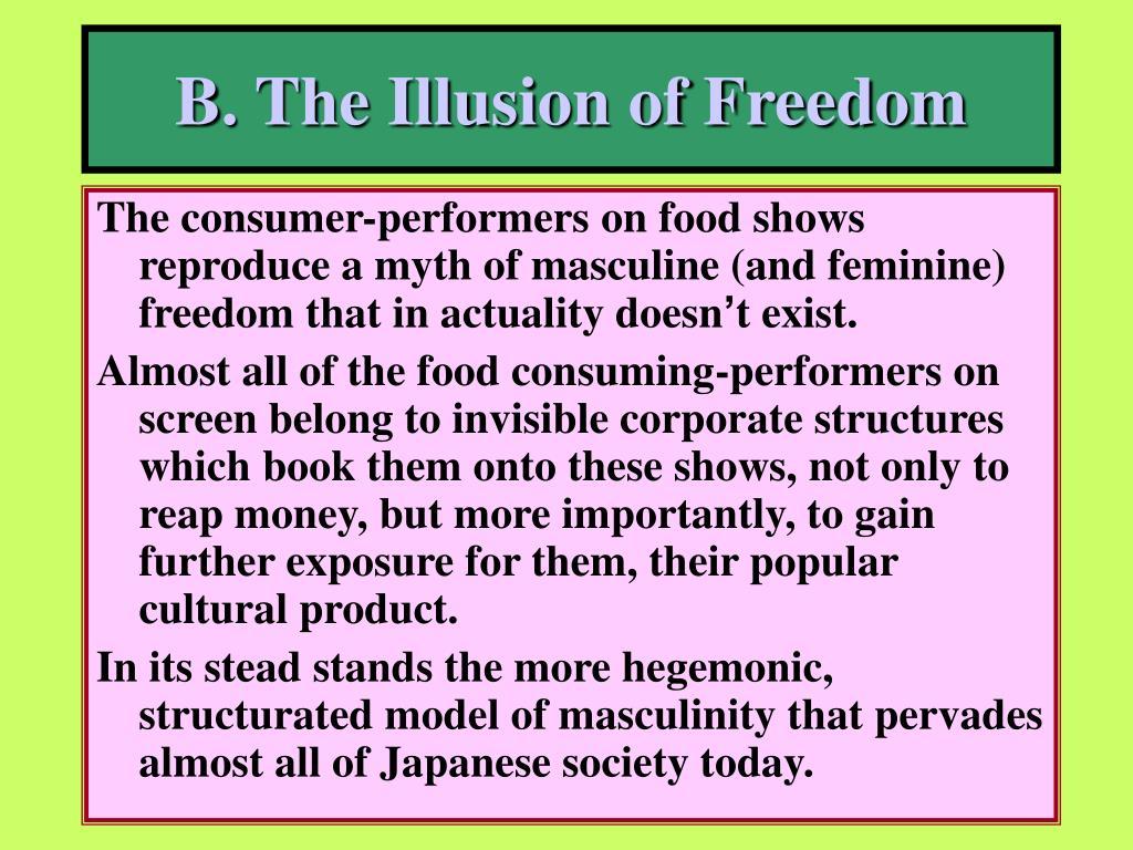 B. The Illusion of Freedom