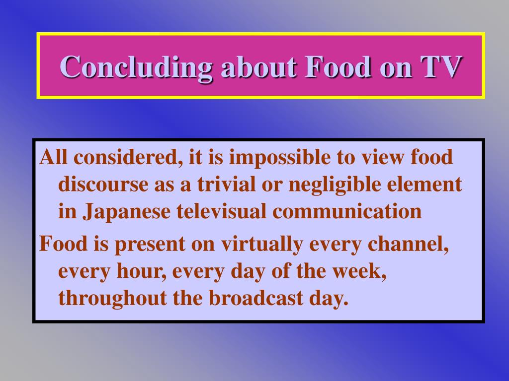 Concluding about Food on TV