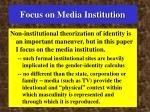 focus on media institution