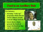 food in an ancillary role