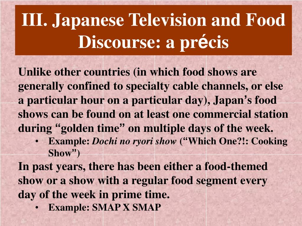 III. Japanese Television and Food Discourse: a pr
