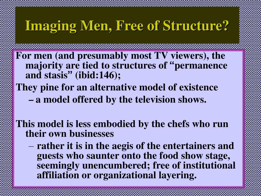 Imaging Men, Free of Structure?