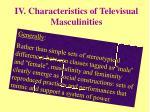 iv characteristics of televisual masculinities
