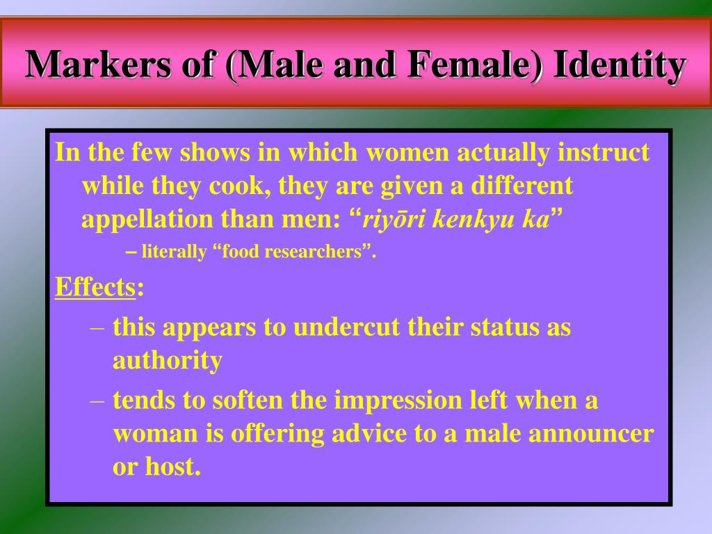 Markers of (Male and Female) Identity
