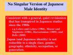 no singular version of japanese male identity