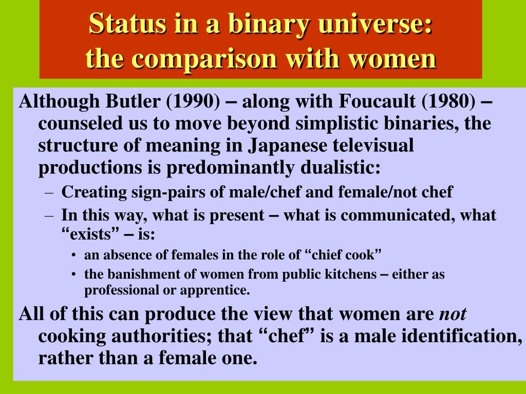 Status in a binary universe: