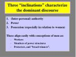 three inclinations characterize the dominant discourse