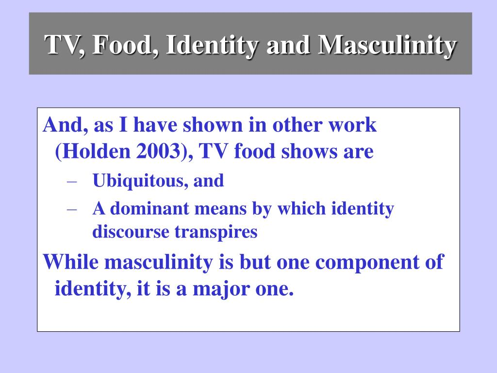TV, Food, Identity and Masculinity