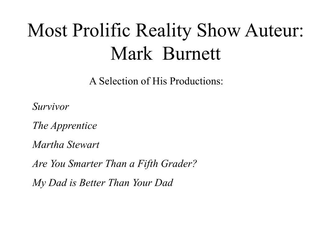 Most Prolific Reality Show Auteur: