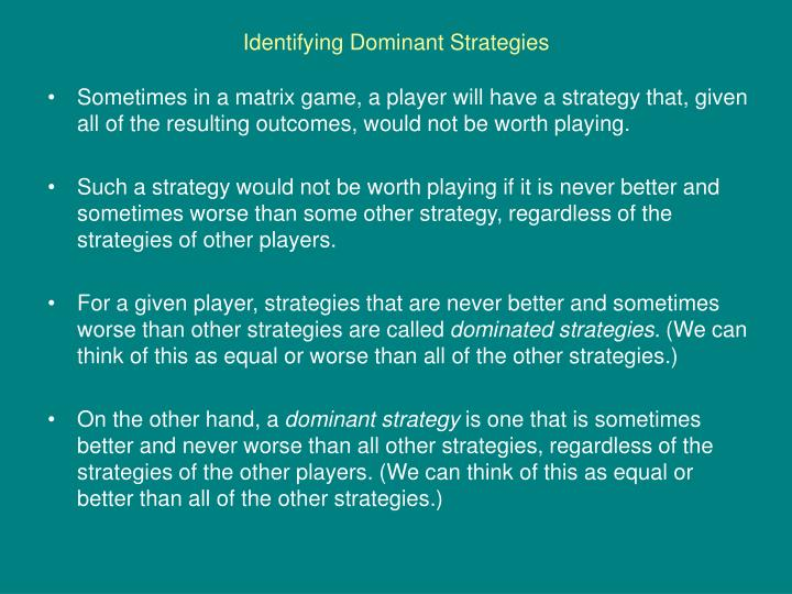Identifying dominant strategies l.jpg