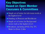 key objectives based on open member caucuses committees
