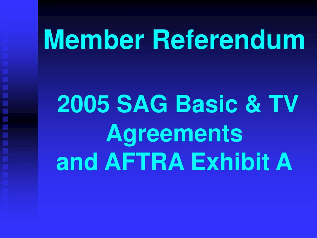 member referendum 2005 sag basic tv agreements and aftra exhibit a