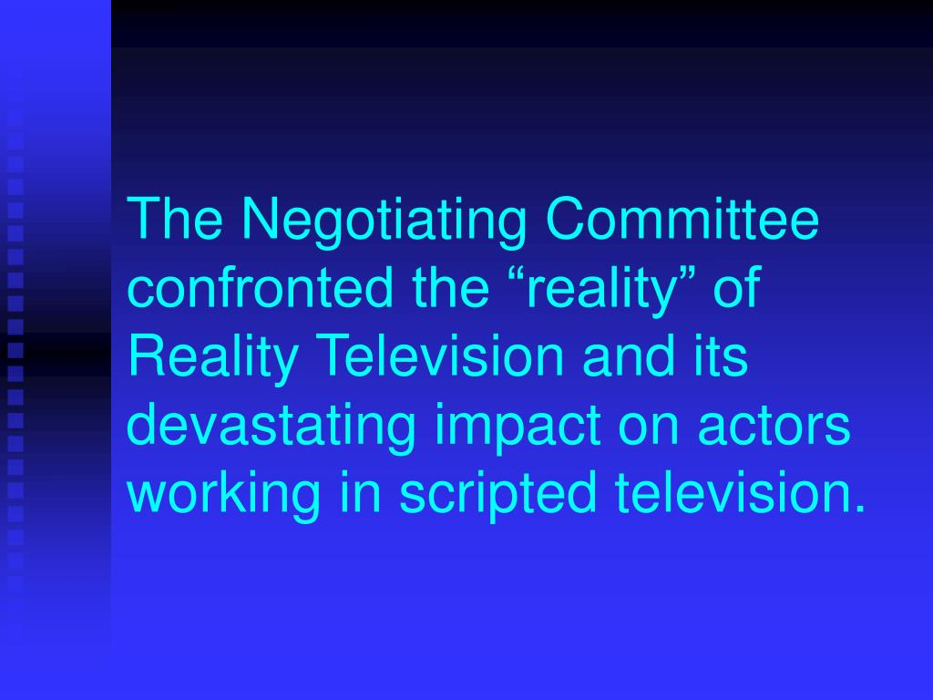 """The Negotiating Committee confronted the """"reality"""" of Reality Television and its devastating impact on actors working in scripted television."""