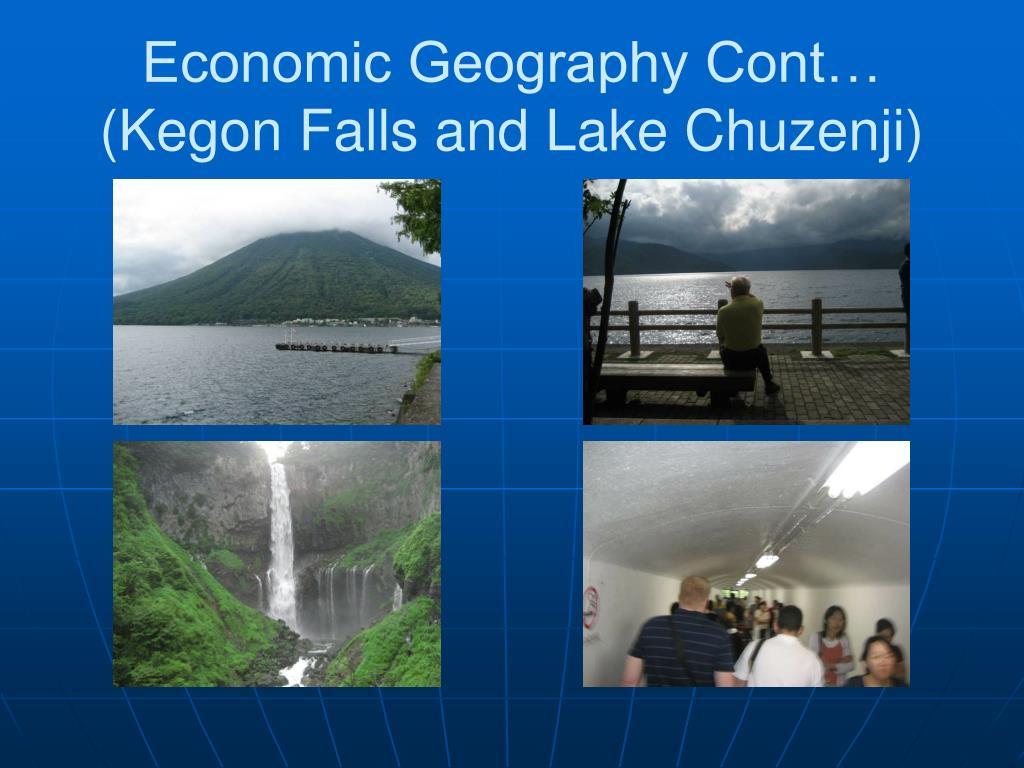 Economic Geography Cont… (Kegon Falls and Lake Chuzenji)