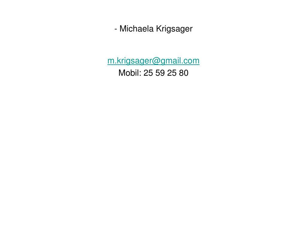 - Michaela Krigsager
