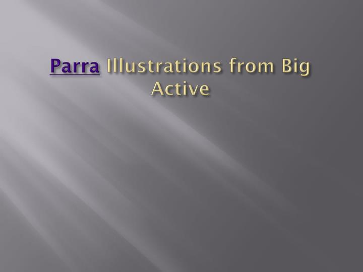 Parra illustrations from big active