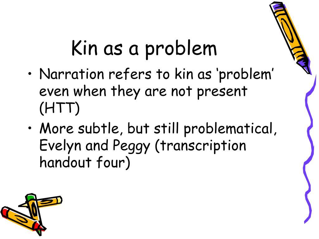 Kin as a problem