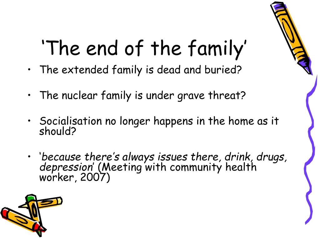 'The end of the family'
