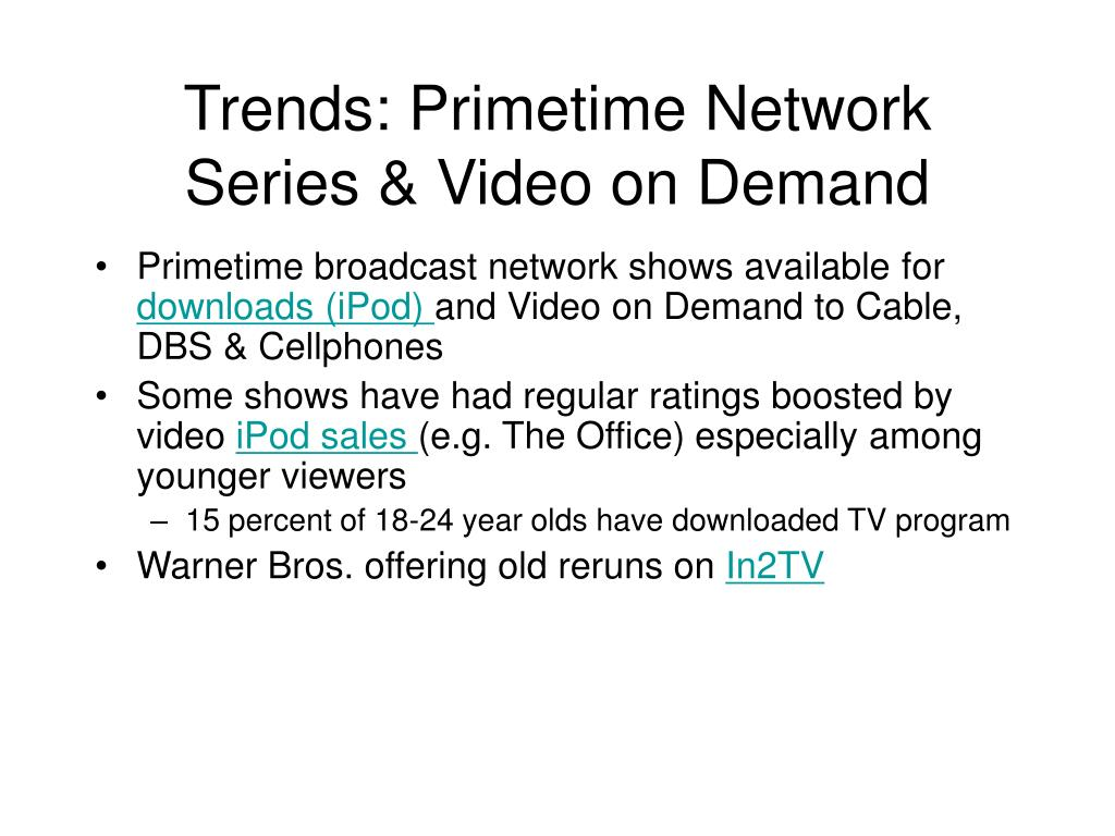 Trends: Primetime Network Series & Video on Demand