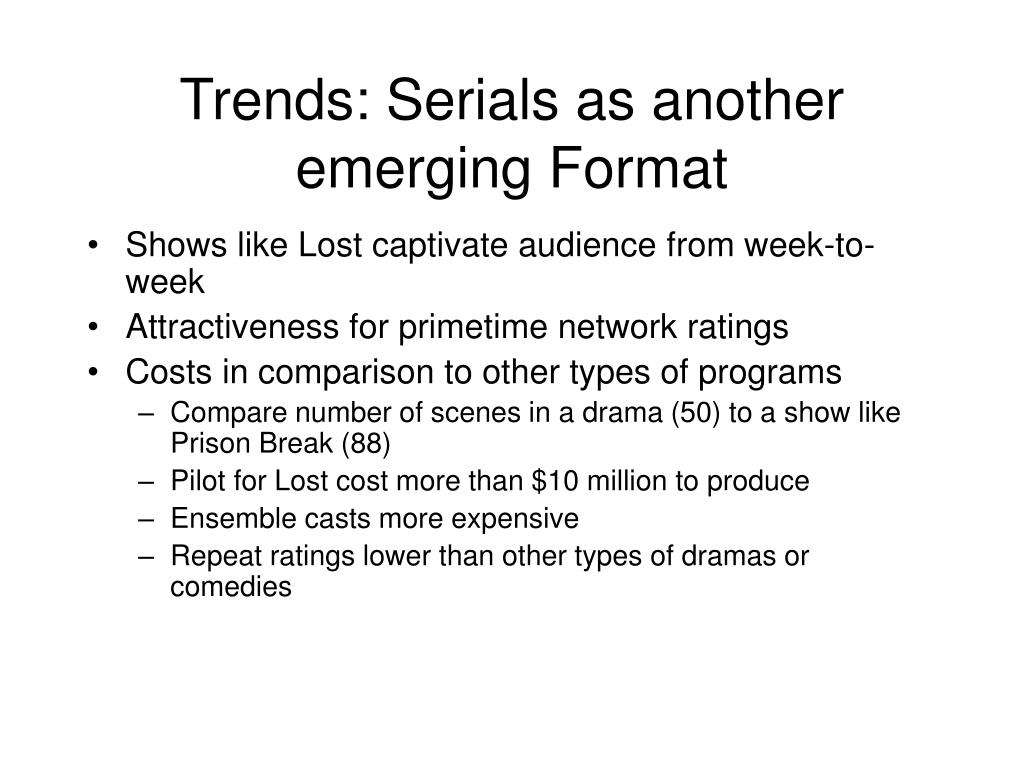 Trends: Serials as another emerging Format