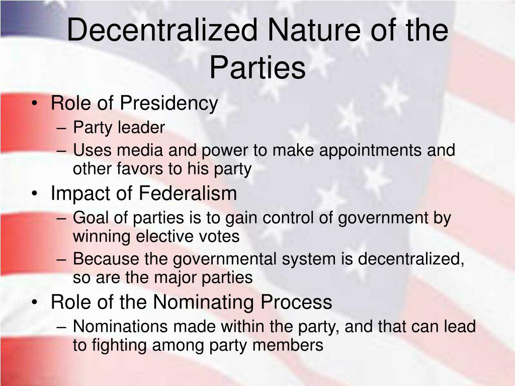 Decentralized Nature of the Parties