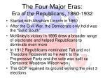 the four major eras era of the republicans 1860 1932