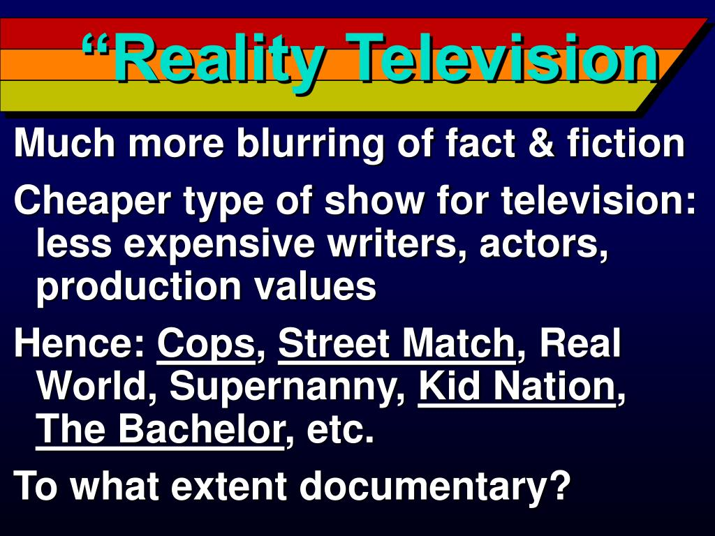 """Reality Television"