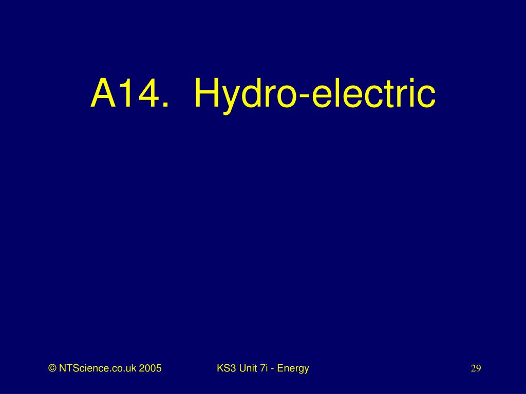 A14.  Hydro-electric