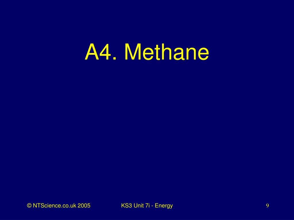 A4. Methane