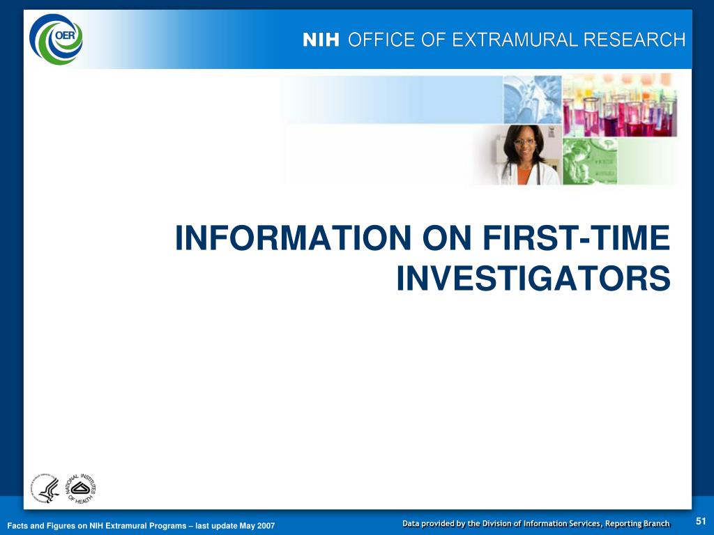 INFORMATION ON FIRST-TIME INVESTIGATORS