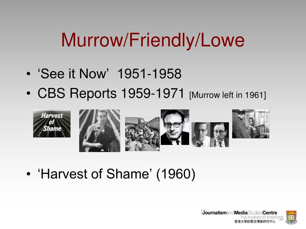 Murrow/Friendly/Lowe