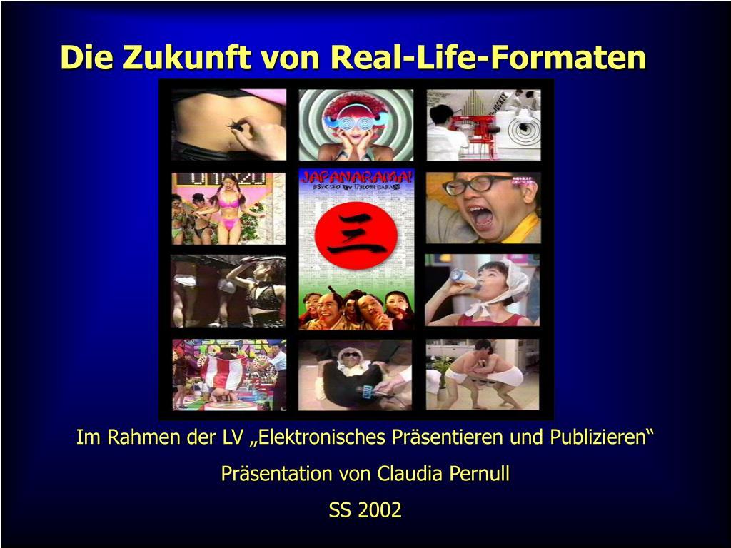 Die Zukunft von Real-Life-Formaten